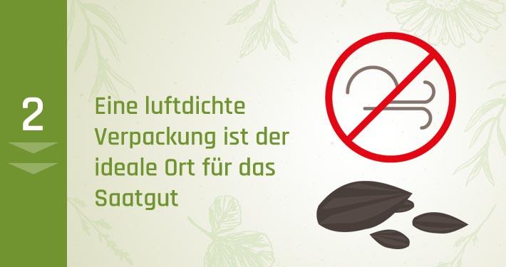 2. Eine luftdichte Verpackung ist der ideale Ort für das Saatgut